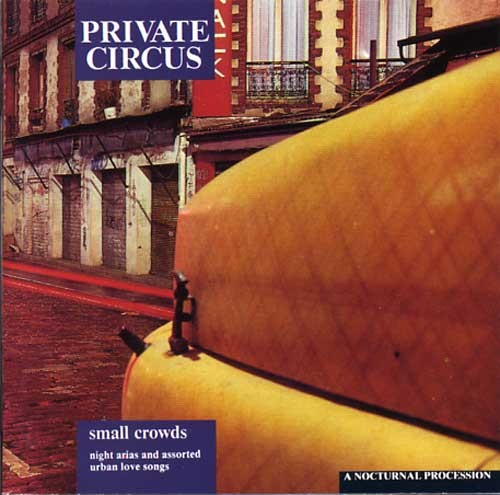 "PRIVATE CIRCUS ""small crowds"" (reissue/réédition)"