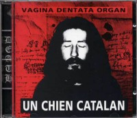 "VAGINA DENTATA ORGAN ""un chien catalan"""